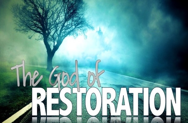 The God of Restoration – Part 3