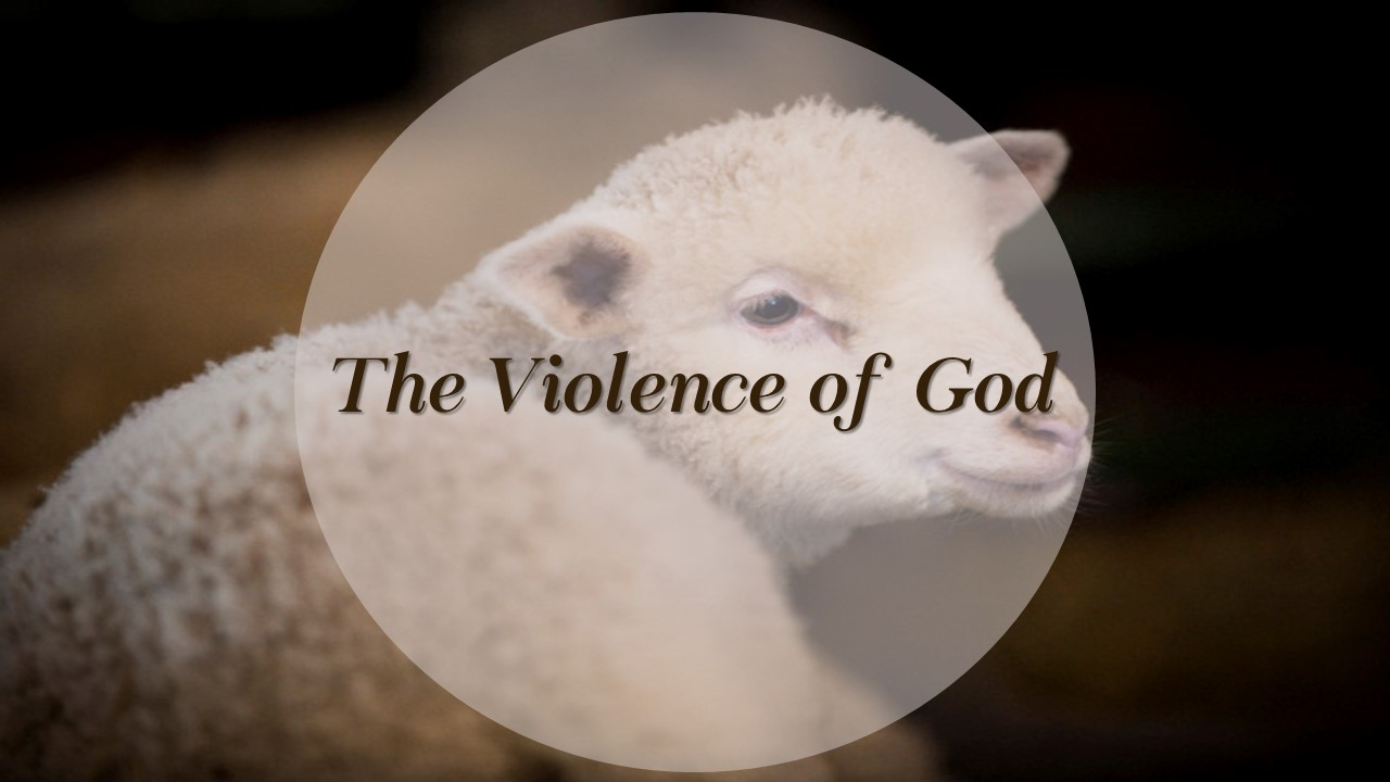 The Violence of God – Part 1 (Click Here For MP3 & Sermon Notes)