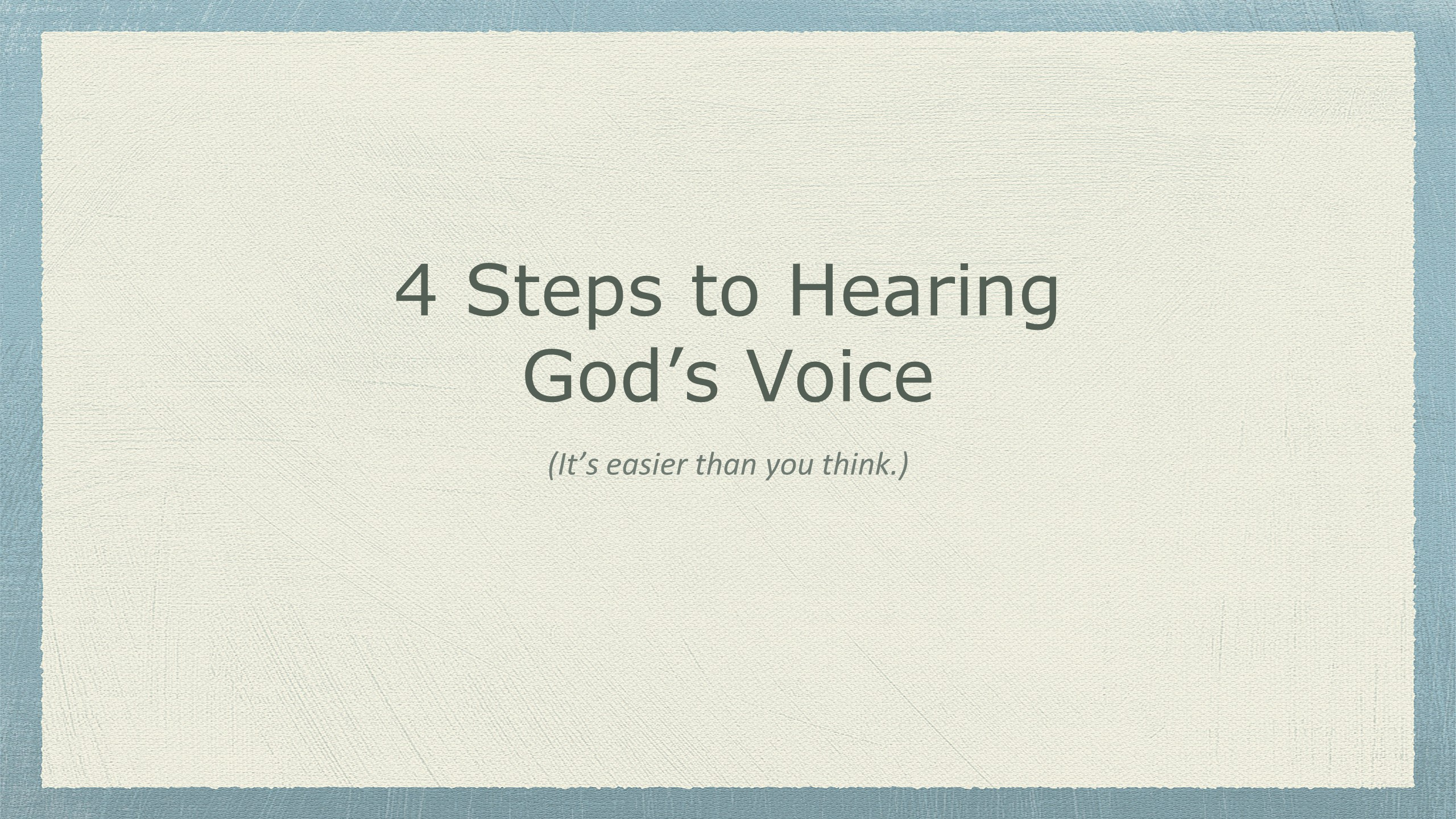 4 Steps To Hearing God's Voice – Part 2