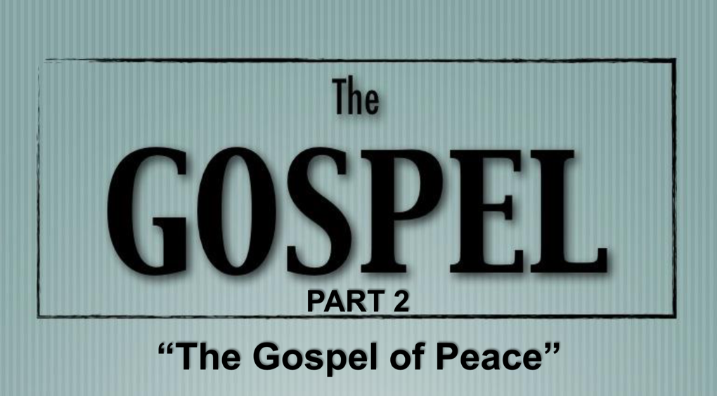 The Gospel – Part 2 (Click Here for Sermon Notes)