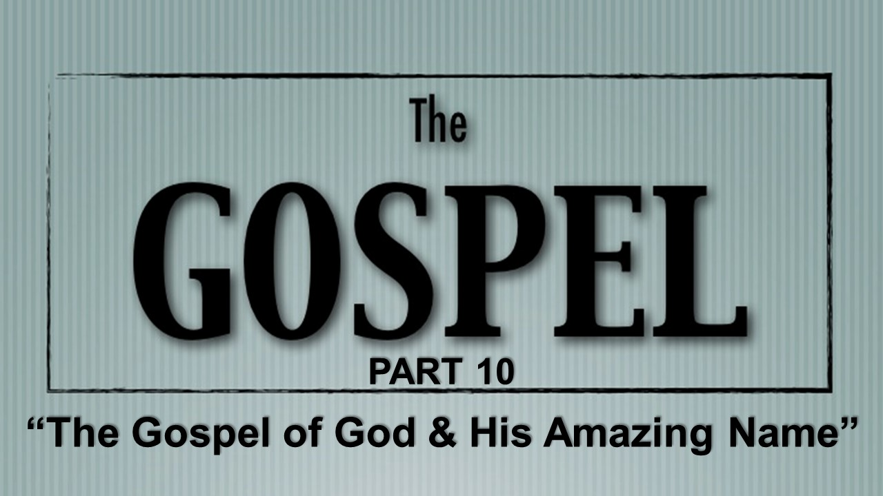 The Gospel – Part 10